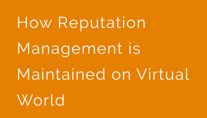 How Reputation Management Is Maintained On Virtual World